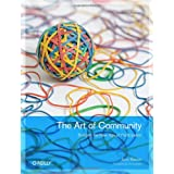 The Art of Community: Building the New Age of Participationby Jono Bacon