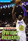 On the Court with...Dwight Howard (Matt Christopher Sports Biographies) (0316084808) by Christopher, Matt