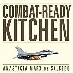 Combat-Ready Kitchen: How the U.S. Military Shapes the Way You Eat | Anastacia Marx de Salcedo