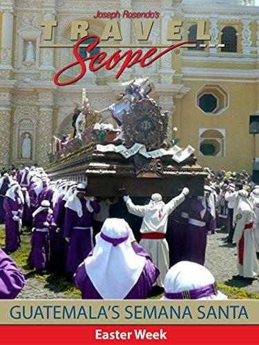 Guatemala's Semana Santa