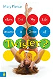 When Did My Life Become a Game of Twister?
