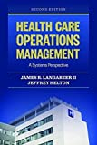 img - for Health Care Operations Management: A Systems Perspective 2nd Edition by Langabeer II, James R., Helton, Jeffrey (2015) Paperback book / textbook / text book
