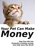 Your Pet Can Make Money