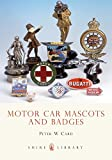 Motor Car Mascots and Badges (Shire Library)