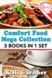Comfort Food Mega Collection: 3 Cookbooks in 1 Volume