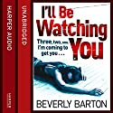 I'll Be Watching You Audiobook by Beverly Barton Narrated by Maggie Mash