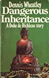 Dangerous Inheritance (0090039203) by Dennis Wheatley