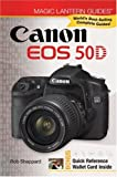Magic Lantern Guides: Canon EOS 50D Rob Sheppard