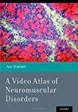 A Video Atlas of Neuromuscular Disorders