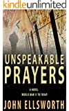 Unspeakable Prayers, a Holocaust to Present Day Novel (Treblinka to Chicago) (Thaddeus Murfee Legal Thriller Series Book 7)