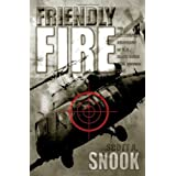 Friendly Fire: The Accidental Shootdown of U.S. Black Hawks over Northern Iraqby Scott A. Snook