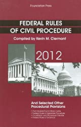 Federal Rules of Civil Procedure and Selected Other Procedural Provisions 2012 by Clermont Kevin