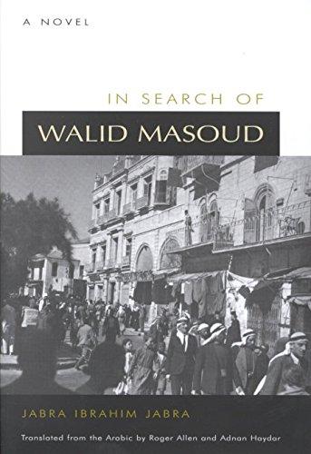 in-search-of-walid-masoud-a-novel-by-jabra-ibrahim-jabra-published-november-2000