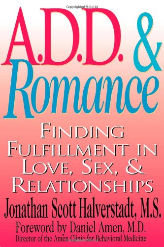 A D D  Romance Finding Fulfillment in Love Sex  Relationships087833226X