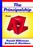 img - for Principalship From A to Z, The book / textbook / text book