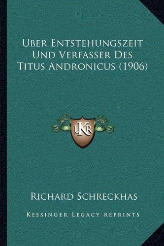 Uber Entstehungszeit Und Verfasser Des Titus Andronicus (1906)