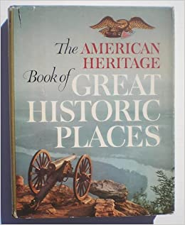 The American Heritage Book of Great Historic Places, The American Heritage Book