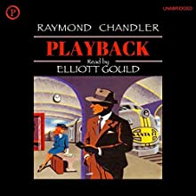 Playback | Livre audio Auteur(s) : Raymond Chandler Narrateur(s) : Elliott Gould