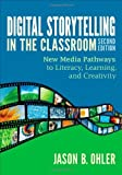 img - for Digital Storytelling in the Classroom: New Media Pathways to Literacy, Learning, and Creativity 2nd (second) by Ohler, Jason B. (2013) Paperback book / textbook / text book