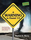 img - for A Warning in Daniel 12 book / textbook / text book