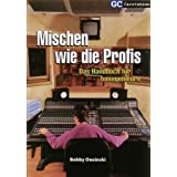 Mischen wie die Profis: Das Handbuch fr Toningenieurevon &#34;Bobby Owsinski&#34;