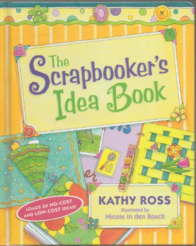 The Scrapbooker 39 S Idea Book Loads Of No Cost And Low