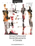 img - for Group Politics and Social Movements in Canada, Second Edition book / textbook / text book