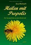 Heilen mit Propolis: Die Hausapotheke aus dem Bienenvolk