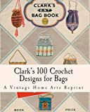 Clarks 100 Crochet Designs for Bags