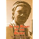 In the Heart of the Desert: The Story of an Exploration Geologist and the Search for Oil in the Middle Eastby Michael Quentin Morton