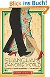 Shanghai's Dancing World: Cabaret Cul...
