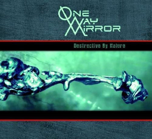 Destructive By Nature by One-Way-Mirror