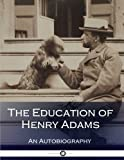 Image of The Education of Henry Adams (Illustrated)