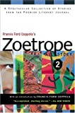 Francis Ford Coppola's Zoetrope: All-Story 2 (0156013681) by Coppola, Francis Ford