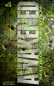 Seeds of Corruption: The Awakened Book Four
