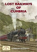 Lost Railways of Cumbria (Railway Series), by Gordon Suggitt