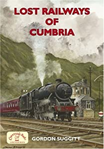 Lost Railways of Cumbria (Railway Series), by Gordon Suggitt
