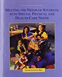 img - for Meeting the Needs of Students with Special Physical and Health Care Needs 1st edition by Hill, Jennifer Leigh (1998) Hardcover book / textbook / text book