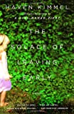 The Solace of Leaving Early (1400033349) by Kimmel, Haven