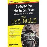 L'Histoire de la Suisse pour les nuls : Tome 1, Des origines à 1815