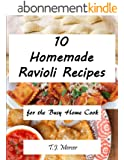 10 Homemade Ravioli Recipes for the Busy Home Cook (English Edition)