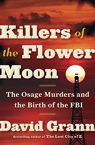 Book Cover: Killers of the Flower Moon: The Osage Murders and the Birth of the FBI