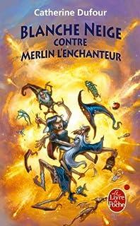 Quand les dieux buvaient 2 : Blanche Neige contre Merlin l'enchanteur