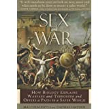Sex and War: How Biology Explains Warfare and Terrorism and Offers a Path to a Safer World ~ Malcolm Potts
