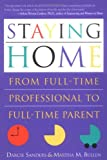 img - for By Darcie Sanders Staying Home: From Full-Time Professional to Full-Time Parent [Paperback] book / textbook / text book