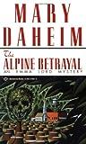 Alpine Betrayal (Emma Lord Mysteries) (0345379373) by Daheim, Mary