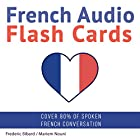 French Audio Flash Cards: Learn 1000 French Words - Without Memorization! Hörbuch von Frederic Bibard Gesprochen von: Mariem Nouni