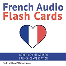 French Audio Flash Cards: Learn 1000 French Words - Without Memorization! Audiobook by Frederic Bibard Narrated by Mariem Nouni