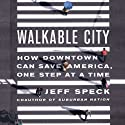 EARNER Walkable City: How Downtown Can Save America, One Step at a Time Audiobook by Jeff Speck Narrated by Jeff Speck