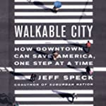 Walkable City: How Downtown Can Save...
